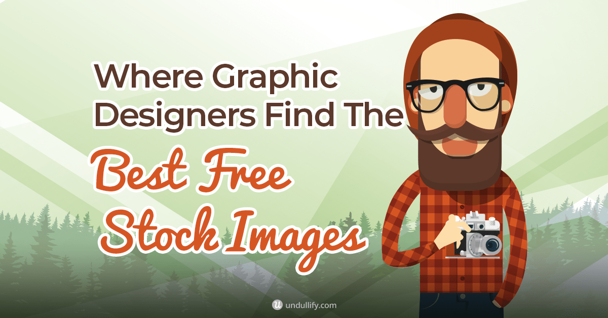 where graphic designers find the best free stock images -- undullify