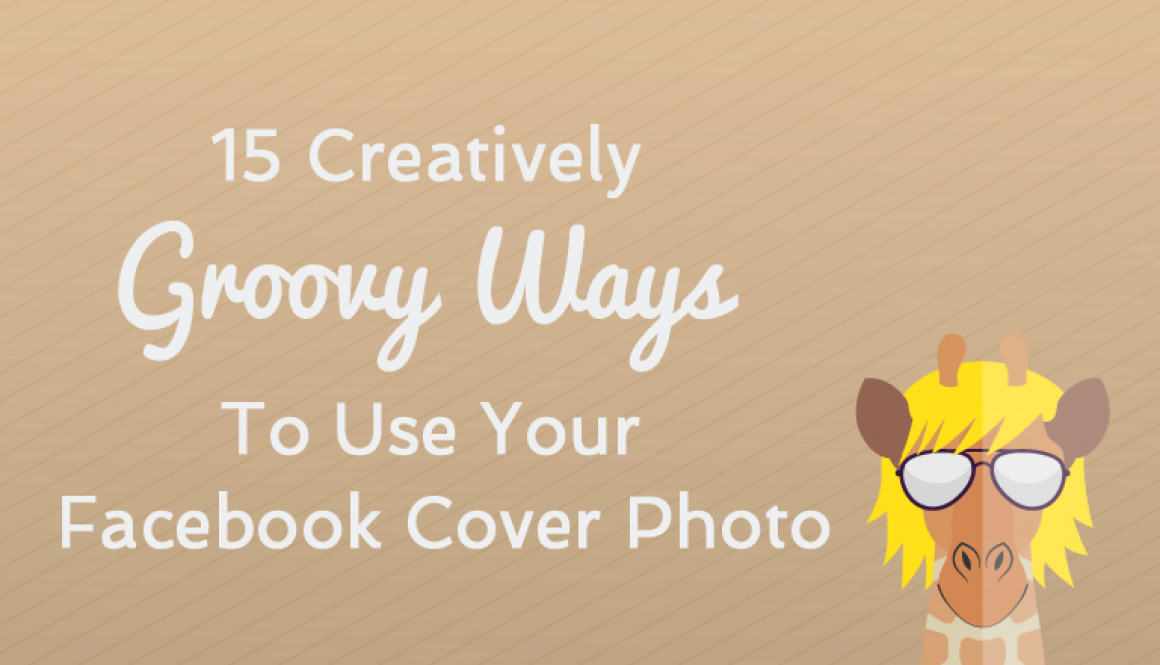 15 Creatively Groovy Ways To Use Your Facebook Cover Photo