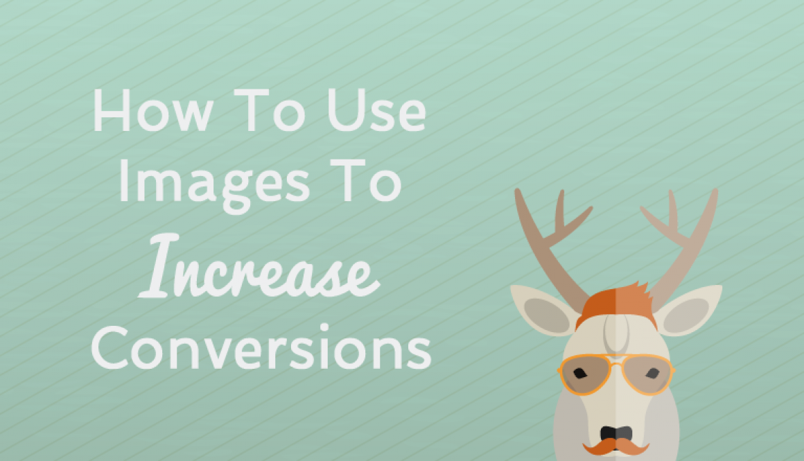 How To Use Images to Increase Conversions - Undullify Blog