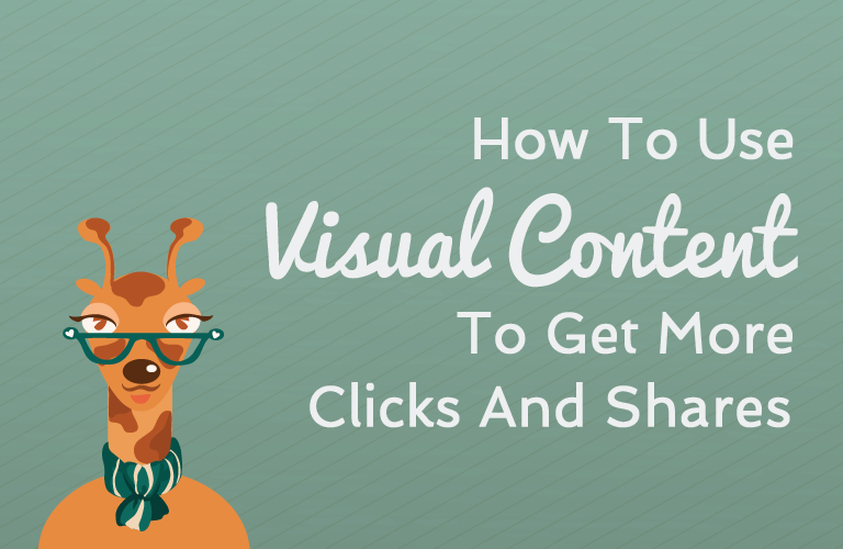 How To Use Visual Content To Get More Clicks and Shares