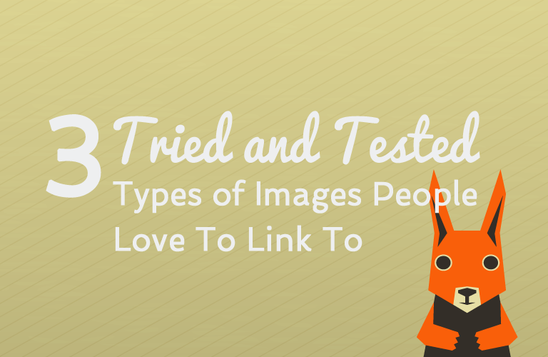 3 Tried and Tested Types of Images People Love To Link To
