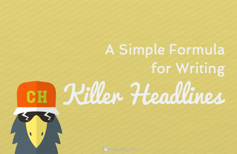 A Simple Formula for Writing Killer Headlines