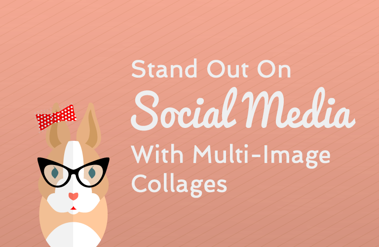 Stand Out on Social Media with Multi-Image Collages