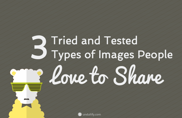 3 Tried and Tested Types of Images People Love to Share