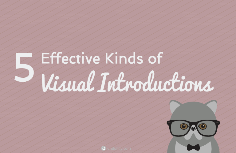 5 Effective Kinds of Visual Introductions