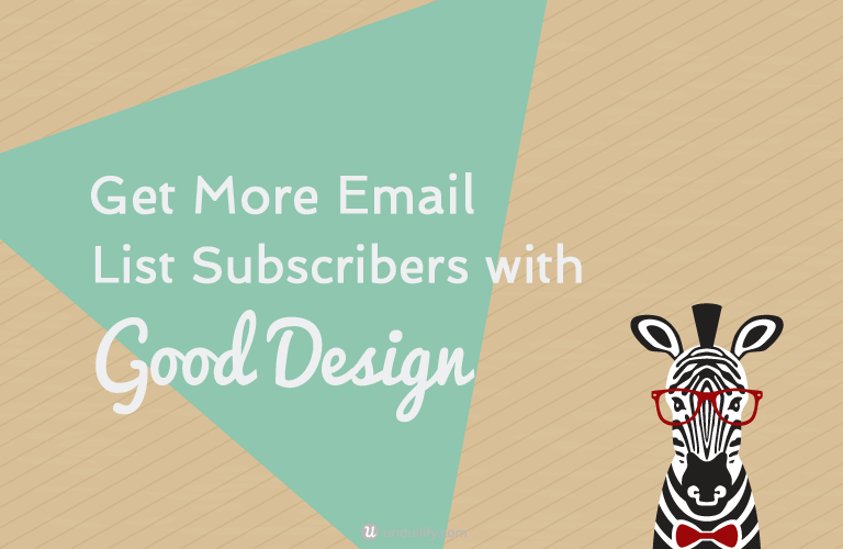 Get More Email List Subscribers with Good Design
