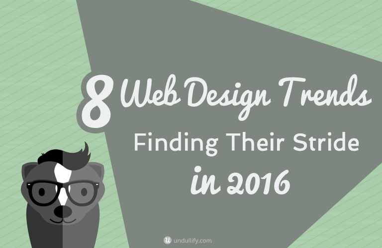 8 Web Design Trends Finding Their Stride in 2016
