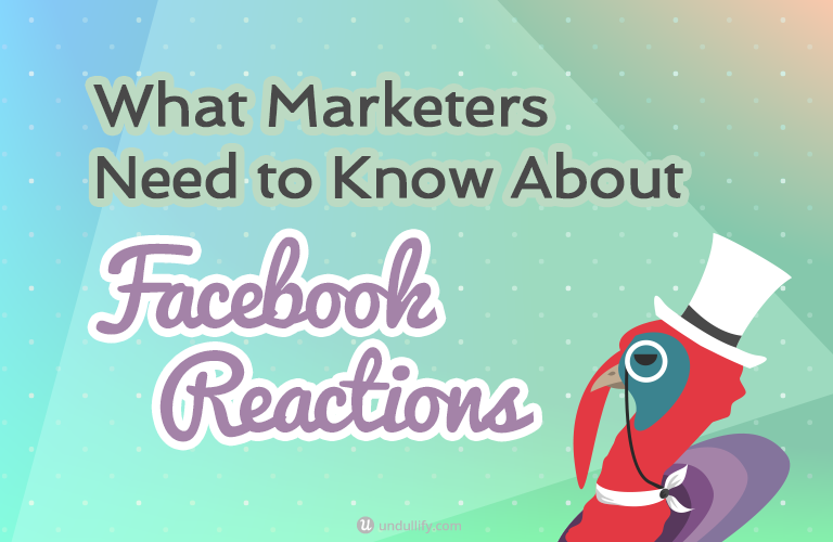What Marketers Need to Know About Facebook Reactions