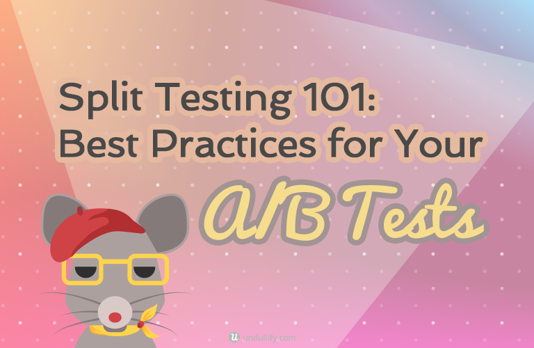 Split Testing 101: Best Practices for Your A/B Tests