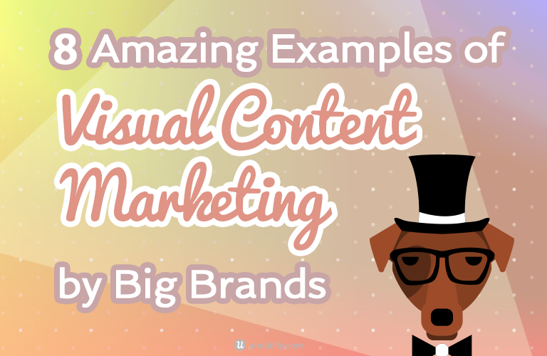8 Amazing Examples of Visual Content Marketing by Big Brands
