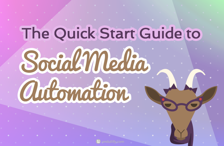 The Quick Start Guide to Social Media Automation