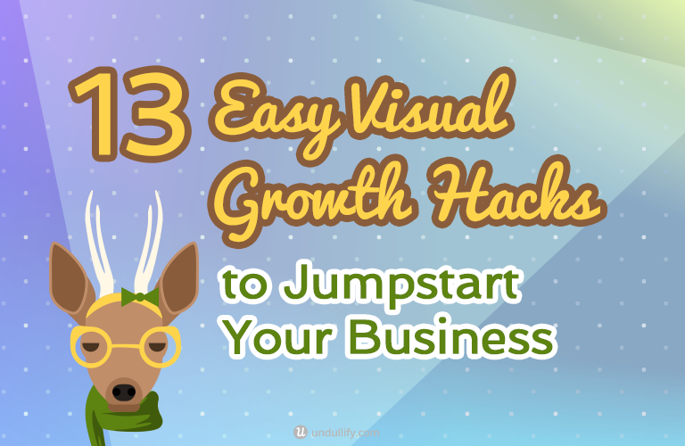 13 Easy Visual Growth Hacks to Jumpstart Your Business