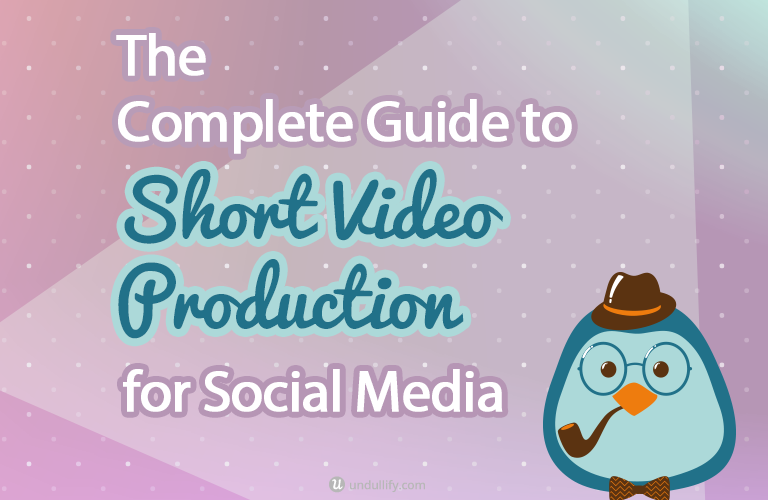 The Complete Guide to Short Video Production for Social Media