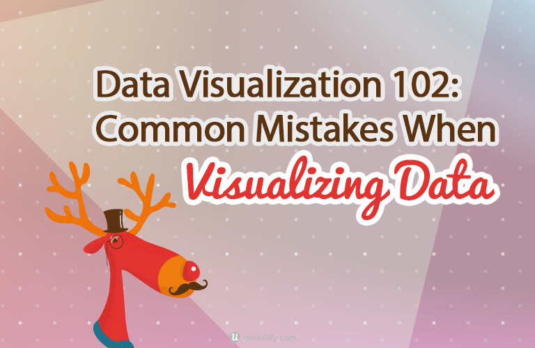 Data Visualization 102: Common Mistakes When Visualizing Data