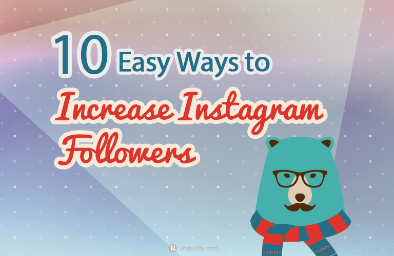 10 Easy Ways to Increase Instagram Followers