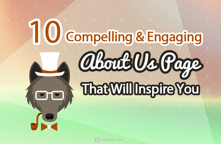 10 Compelling & Engaging About Us Page That Will Inspire You
