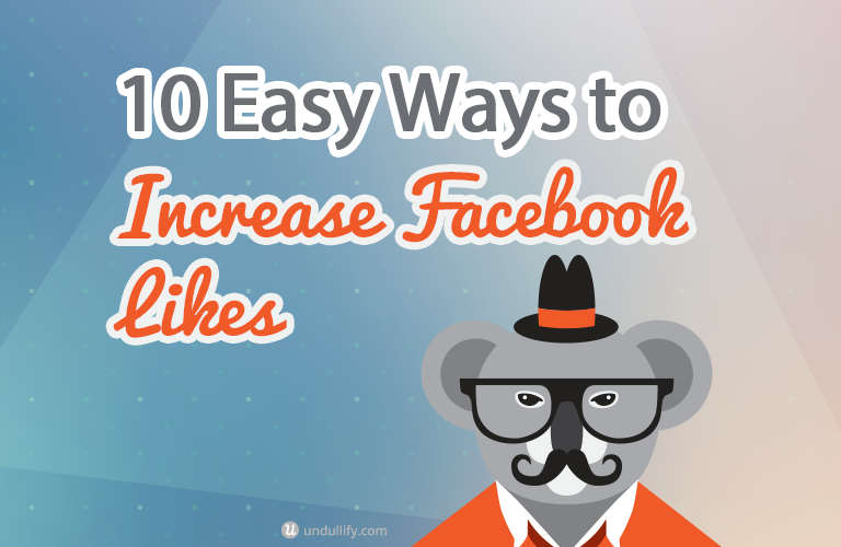 10 Easy ways to increase Facebook likes