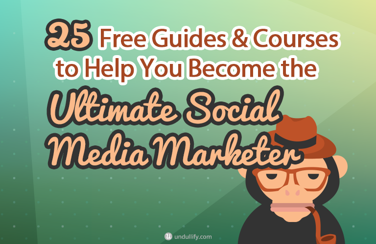 25 Free Guides & Courses to Help You Become the Ultimate Social Media Marketer