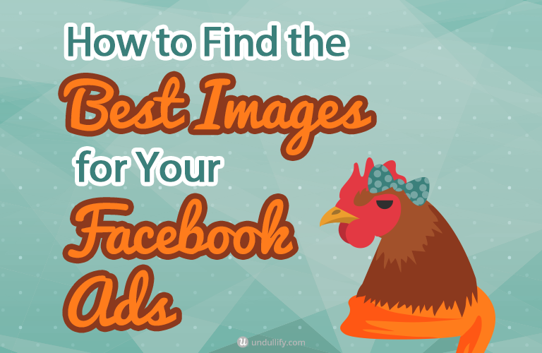 How to Find the Best Images for Your Facebook Ads