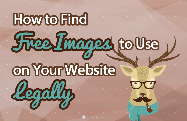 How To Find Free Images To Use On Your Website Legally Undullify