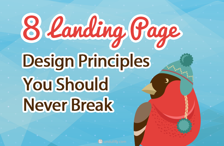 8 Landing Page Design Principles You Should Never Break