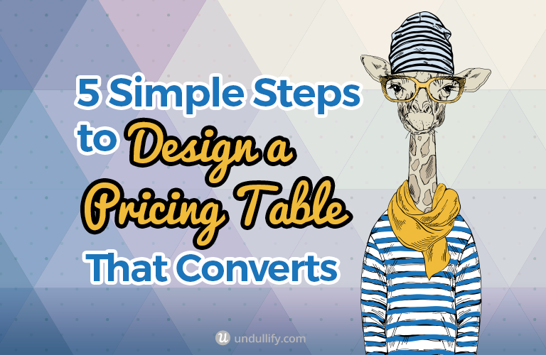 5 Simple Steps to Design a Pricing Table That Converts