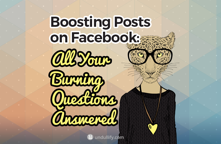 [Updated 2020] Boosting Posts on Facebook: All Your Burning Questions Answered