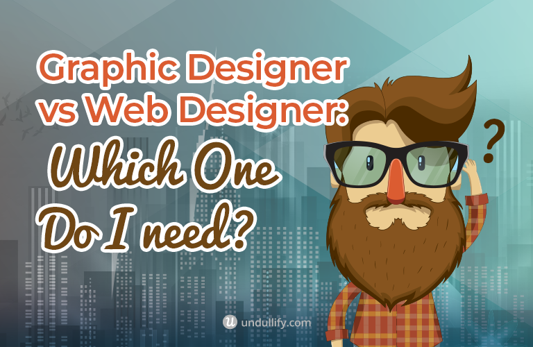 Graphic Designer vs. Web Designer: Which One Do You Need?