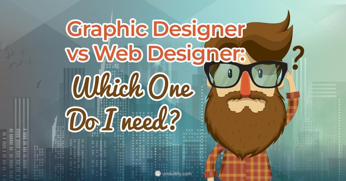 Graphic Designer vs Web Designer - Which One Do I Need FB
