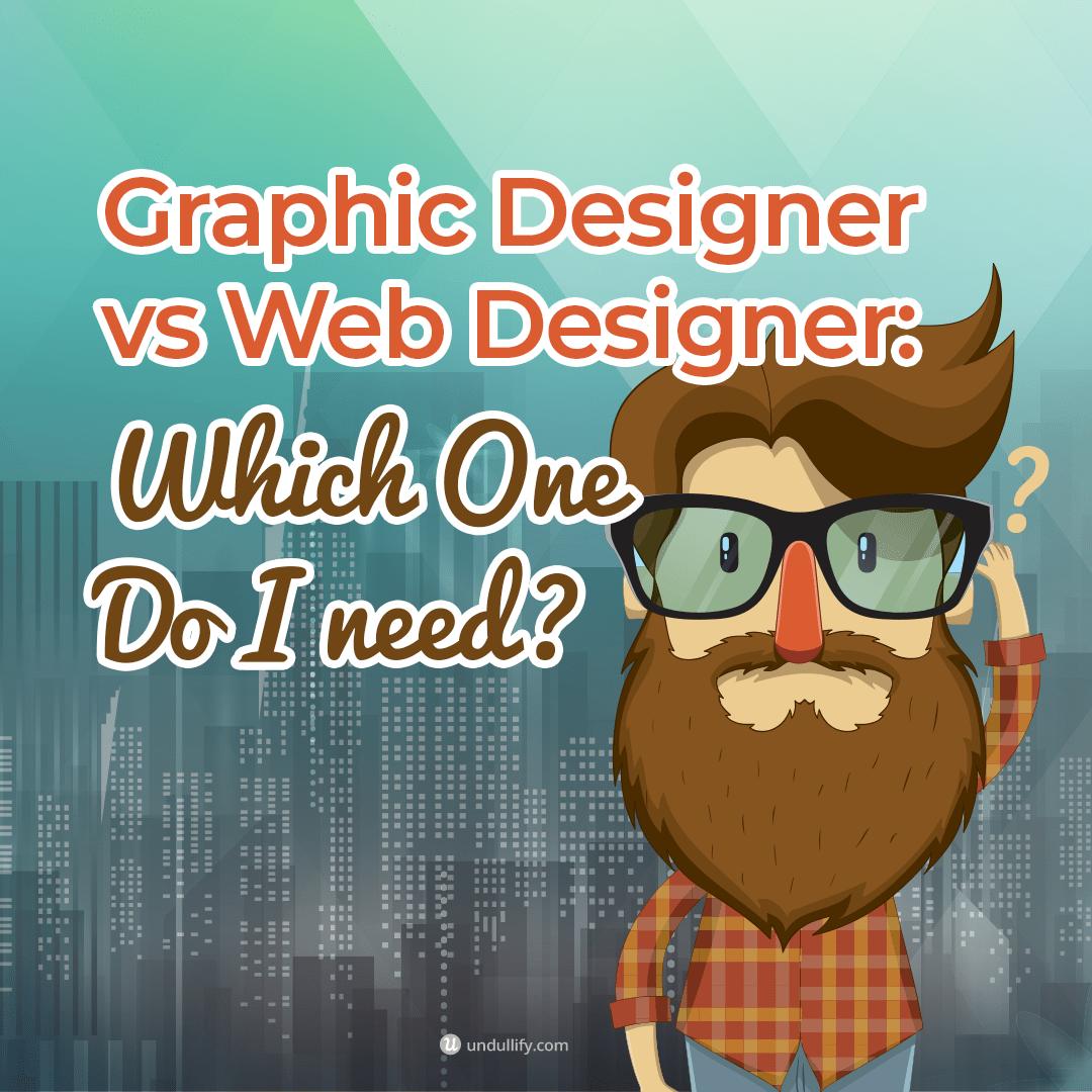 Graphic Designer vs. Web Designer: Which One Do You Need?